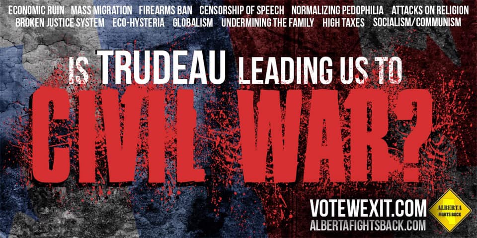 """Is Trudeau leading us to civil war?"": Alberta separatist third-party group erects billboards in Edmonton"