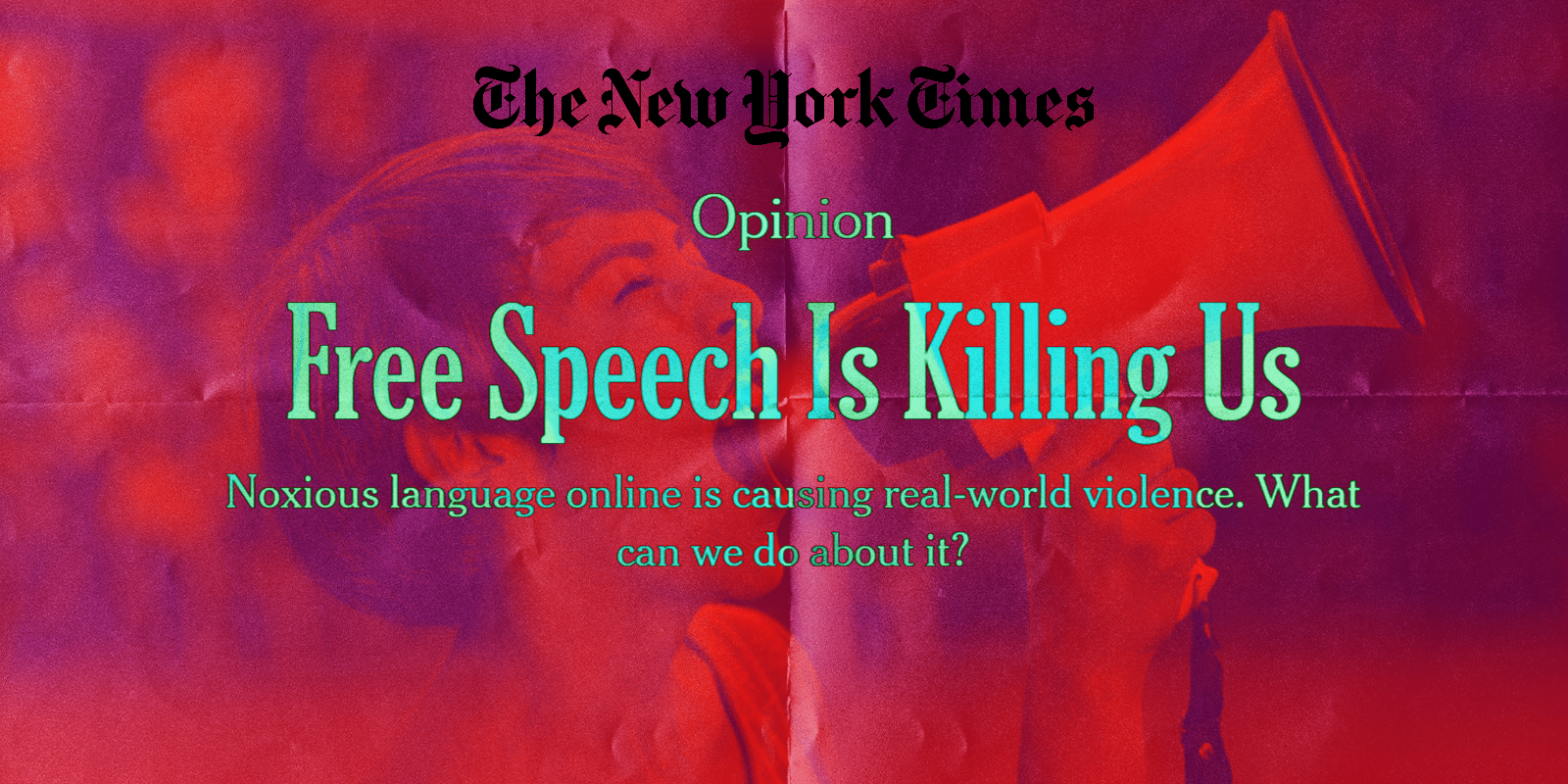 The New York Times is free to rail against free speech, but it is unwise. Free speech is a sacred right that, once taken away, is impossible to get back