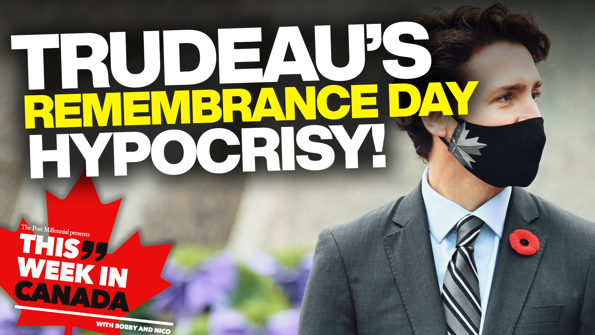 Trudeau's Remembrance Day hypocrisy! - This Week in Canada Episode 24