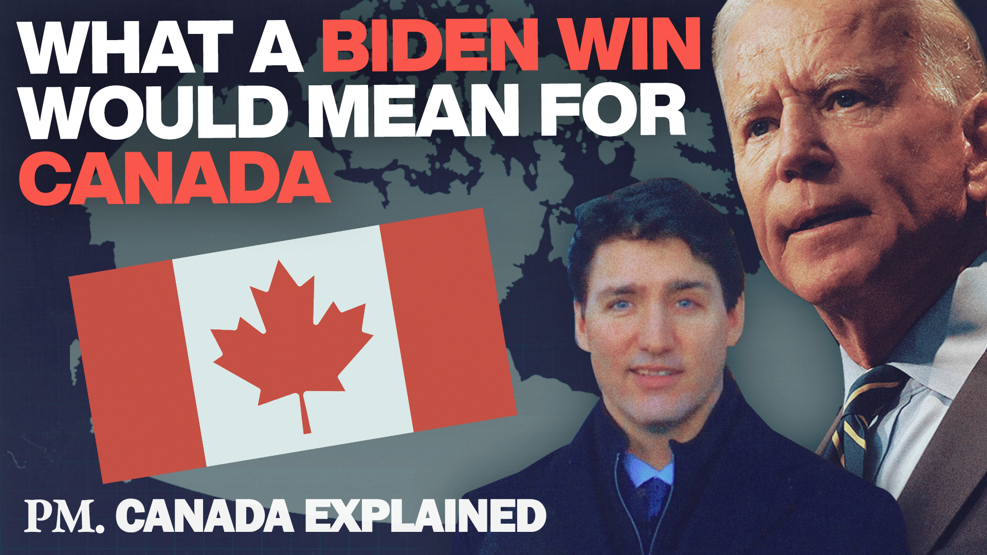 How would a Biden presidency affect Canada?