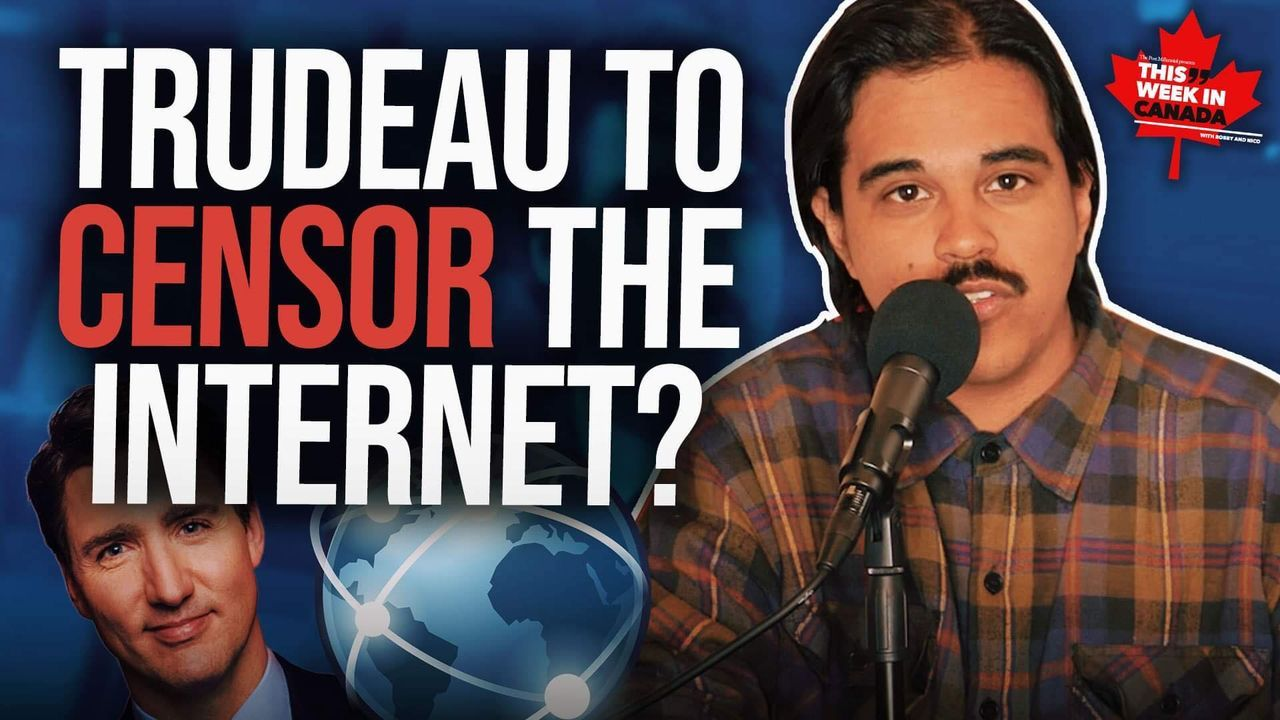 WATCH: The Trudeau Government Wants To CENSOR the internet! - TWIC